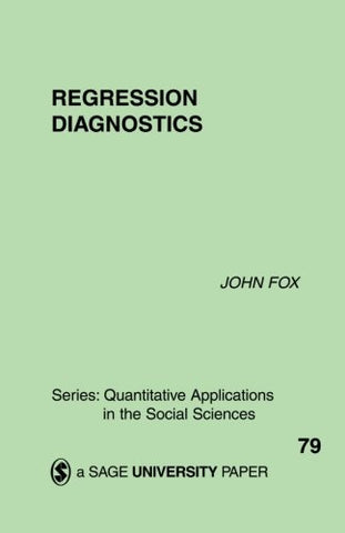 Regression Diagnostics: An Introduction (Quantitative Applications in the Social Sciences)