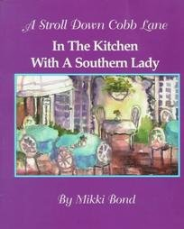 A Stroll Down Cobb Lane: In the Kitchen With a Southern Lady