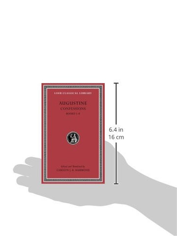 Confessions, Volume I: Books 1–8 (Loeb Classical Library)