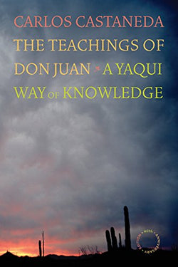 The Teachings of Don Juan: A Yaqui Way of Knowledge (40th Anniversary Edition)