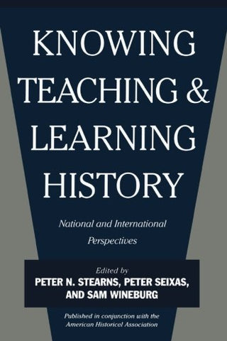 Knowing, Teaching, and Learning History: National and International Perspectives