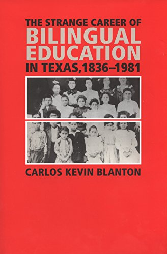 The Strange Career of Bilingual Education in Texas, 1836-1981 (Fronteras Series, sponsored by Texas A&M International University)
