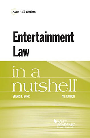 Entertainment Law in a Nutshell (Nutshells)