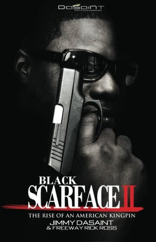 Black Scarface II The Rise of an American Kingpin