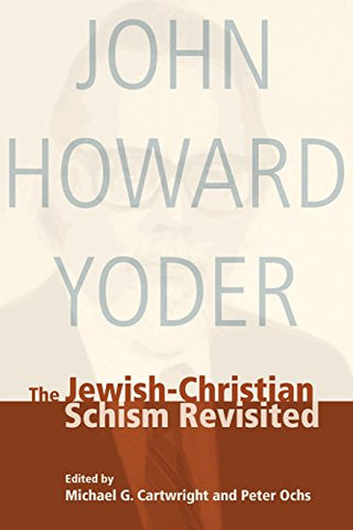 Jewish-Christian Schism Revisited (Theology in a Postcritical Key)