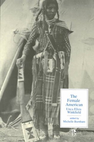 The Female American or, The Adventures of Unca Eliza Winkfield (Broadview Literary Texts)