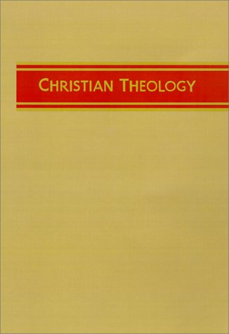 Christian Theology Vol. II ( Doctrine of the Father cont., Doctrine of the Son, Doctrine of the Holy Spirit)
