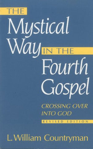 The Mystical Way in the Fourth Gospel: Crossing Over Into God
