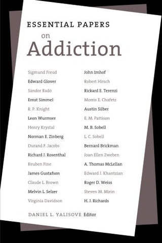 Essential Papers on Addiction (Essential Papers on Psychoanalysis)