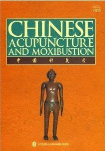 Chinese Acupuncture and Moxibustion (Third Edition 2009, Seventeenth Printing 2016)