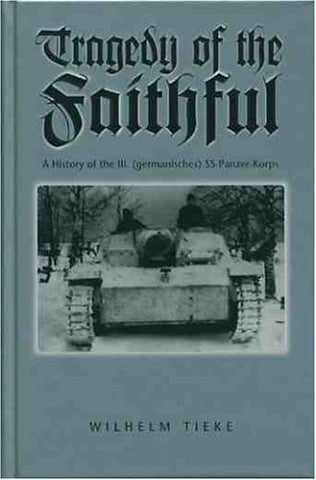 The Tragedy of the Faithful: 3rd SS Panzer Korps