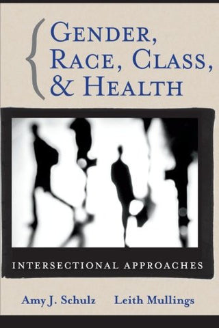 Gender, Race, Class and Health: Intersectional Approaches