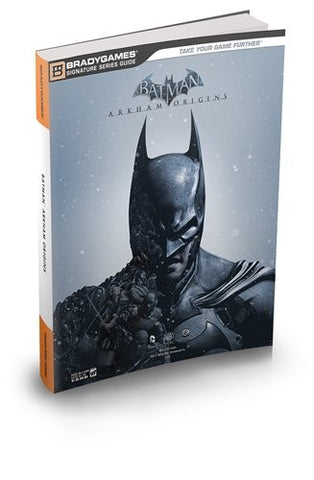 Batman: Arkham Origins Signature Series Strategy Guide (Bradygames Signature Guides)
