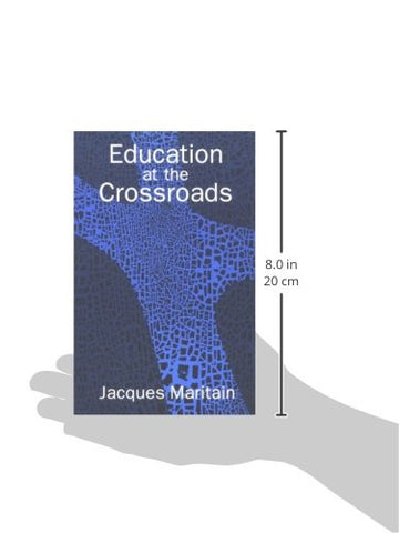 Education at the Crossroads (The Terry Lectures Series)