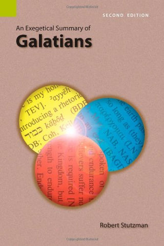 An Exegetical Summary of Galatians, Second edition
