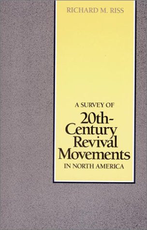 A Survey of 20th-Century Revival Movements in North America