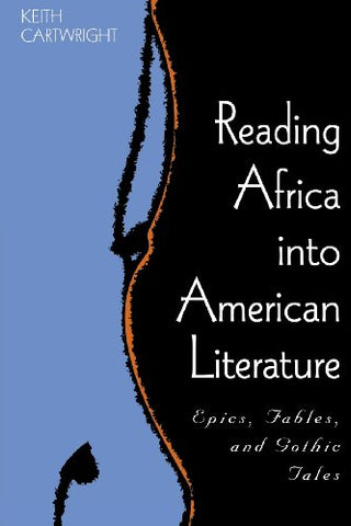 Reading Africa into American Literature: Epics, Fables, and Gothic Tales