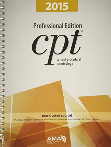 CPT Professional Edition: Current Procedural Terminology (Current Procedural Terminology, Professional Ed. (Spiral))  2015