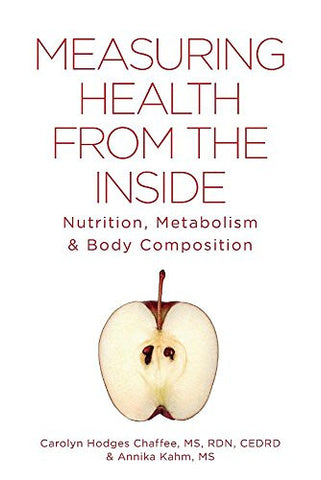 Measuring Health From The Inside: Nutrition, Metabolism & Body Composition