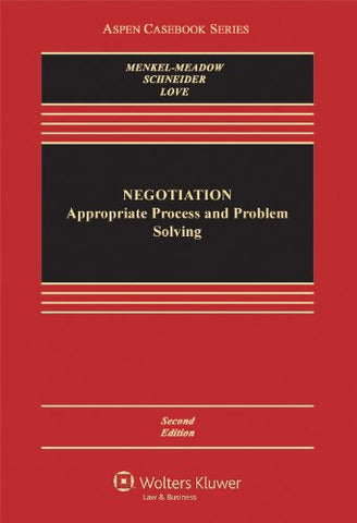 Negotiation: Processes for Problem Solving (Aspen Casebook)