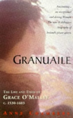 Granuaile: The Life and Times of Grace O'Malley 1503-1603