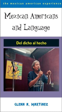 Mexican Americans and Language: Del dicho al hecho (The Mexican American Experience)