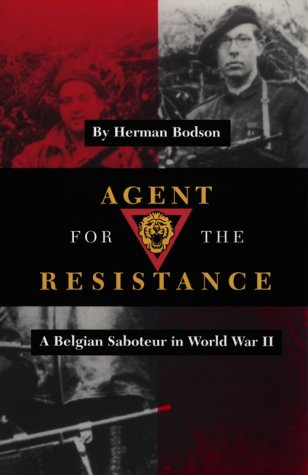 Agent for the Resistance: A Belgian Saboteur in World War II (Williams-Ford Texas A&M University Military History Series)