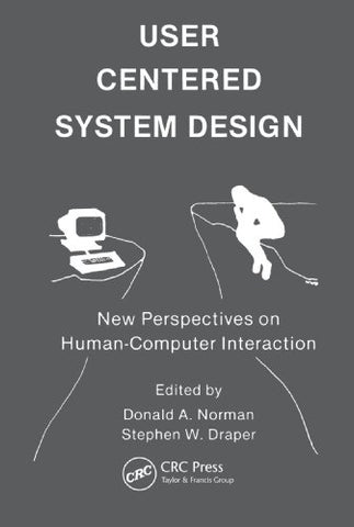 User Centered System Design: New Perspectives on Human-computer Interaction