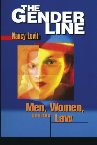 The Gender Line: Men, Women, and the Law (Critical America)