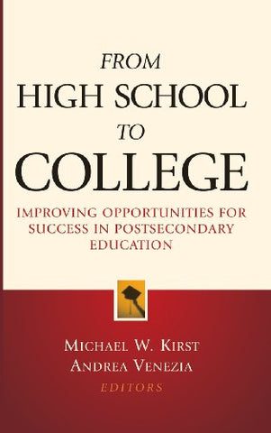 From High School to College: Improving Opportunities for Success in Postsecondary Education