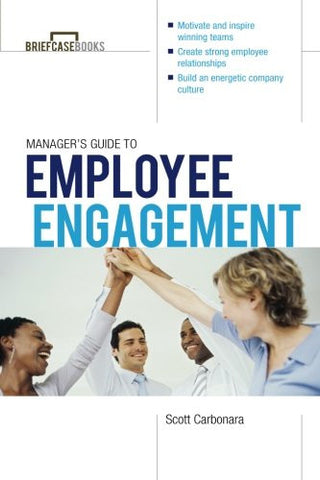 Manager's Guide to Employee Engagement (Briefcase Book)