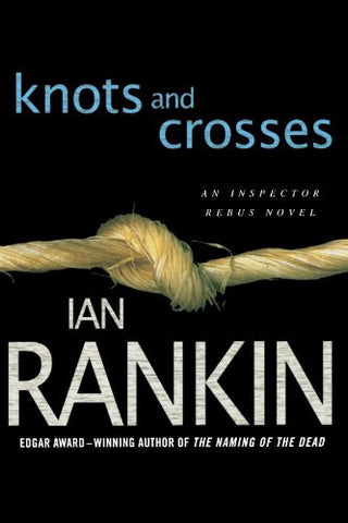 Knots and Crosses: An Inspector Rebus Novel (Inspector Rebus Novels)