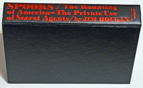 Spooks: The Haunting of America : The Private Use of Secret Agents