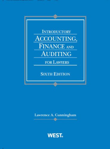 Introductory Accounting, Finance and Auditing for Lawyers (American Casebook Series)
