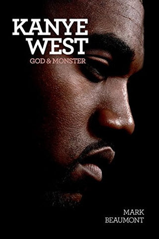 Kanye West: God and Monster