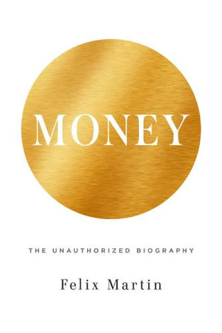 Money: The Unauthorized Biography