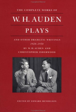 The Complete Works of W.H. Auden: Plays and Other Dramatic Writings, 1928-1938