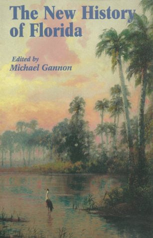 The New History of Florida (Florida Sesquicentennial)