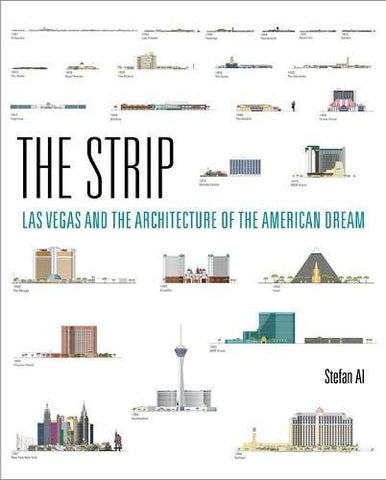 The Strip: Las Vegas and the Architecture of the American Dream (MIT Press)