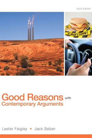 Good Reasons with Contemporary Arguments (6th Edition)