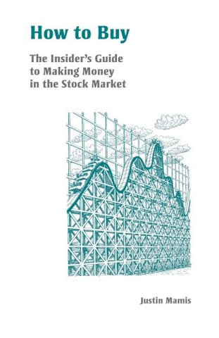 How to Buy: An Insider's Guide to Making Money in the Stock Market (Fraser Publishing Library)
