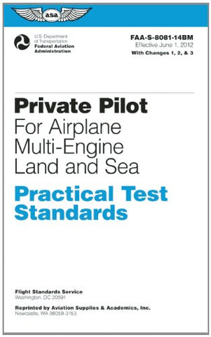 Private Pilot for Airplane Multi-Engine Land and Sea Practical Test Standards: #FAA-S-8081-14BM: June 2012 Edition (Practical Test Standards series)