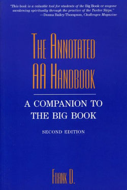 The Annotated AA Handbook: A Companion to the Big Book