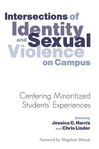 Intersections of Identity and Sexual Violence on Campus: Centering Minoritized Students' Experiences