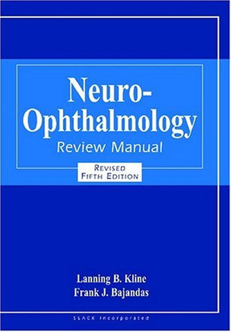 Neuro-Ophthalmology Review Manual, Revised Edition