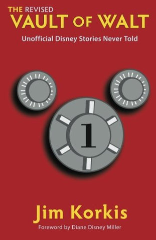 The Revised Vault of Walt: Unofficial Disney Stories Never Told (The Vault of Walt)