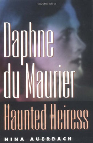 Daphne du Maurier, Haunted Heiress (Personal Takes)