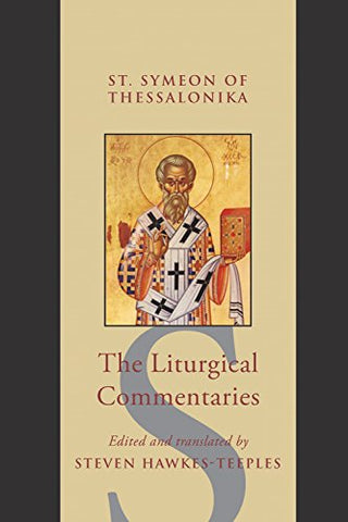 The Liturgical Commentaries (Studies and Texts)