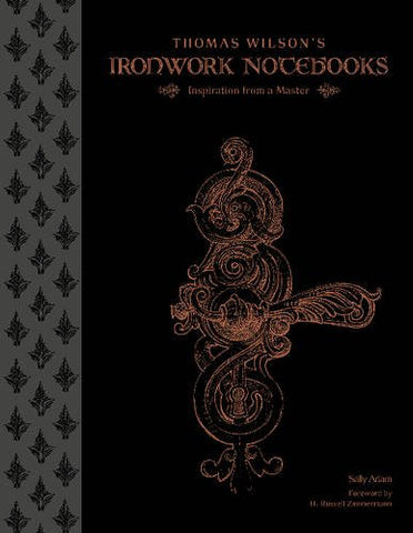 Thomas Wilson's Ironwork Notebooks: Inspiration from a Master
