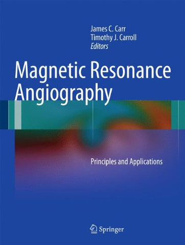 Magnetic Resonance Angiography: Principles and Applications